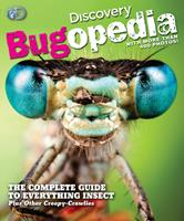 Discovery Bugopedia: The Complete Guide to Everything Bugs, Insects, and Other Creepy Crawlies 1603209883 Book Cover