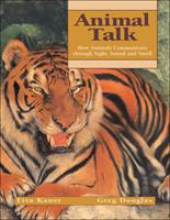 Animal Talk: How Animals Communicate through Sight, Sound and Smell 155074982X Book Cover