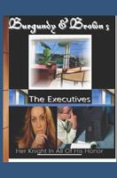 Burgundy & Brown's The Executives 0578882515 Book Cover
