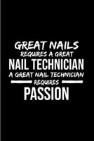 Great nails requires a great nail technician a great nail technician requires passion: Nail Technician Notebook journal Diary Cute funny humorous blank lined notebook Gift for student school college r 1676814108 Book Cover