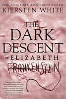 The Dark Descent of Elizabeth Frankenstein 0525577963 Book Cover