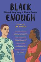 Black Enough: Stories of Being Young & Black in America 0062698737 Book Cover