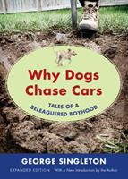 Why Dogs Chase Cars: Tales of a Beleaguered Boyhood (Shannon Ravenel Books (Paperback)) 1565124049 Book Cover