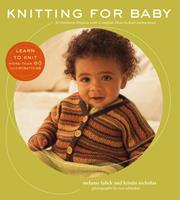 Knitting for Baby: 30 Heirloom Projects with Complete How-to-Knit Instructions 1584790873 Book Cover