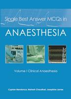 Single Best Answer McQs in Anaesthesia: Vol 1, Clinical Anaesthesia 1903378753 Book Cover