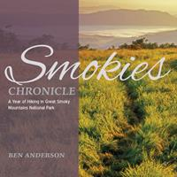 Smokies Chronicle: A Year of Hiking in Great Smoky Mountains National Park 0895876930 Book Cover