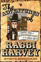 The Adventures of Rabbi Harvey: A Graphic Novel of Jewish Wisdom And Wit in the Wild West 1580233104 Book Cover