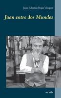 Juan entre dos Mundos: mi vida 3754326147 Book Cover