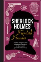 Sherlock Holmes' Fiendish Puzzles: Riddles, Enigmas and Challenges Inspired by the World's Greatest Crime-Solver 1780978073 Book Cover