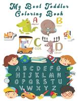 My Best Toddlers Coloring Book: An Activity Book for Toddlers and Preschool Kids to Learn the English Alphabet Letters from A to Z 1654508721 Book Cover