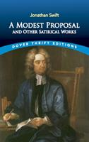 A Modest Proposal and Other Satirical Works 0879759194 Book Cover