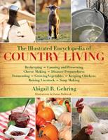 The Illustrated Encyclopedia of Country Living 1616084677 Book Cover