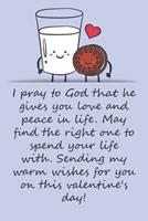 Valentines day gifts: I pray to God that he gives you love and peace in life: Notebook gift for best friendValentine's Day Ideas For friends Anniversary Birthday 1657966712 Book Cover