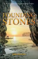 Founding Stones: A Novel of Cultural and Environmental Conflict 0999529145 Book Cover