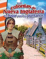 Las Colonias de Nueva Inglaterra: Un Lugar Para Los Puritanos 0743913523 Book Cover