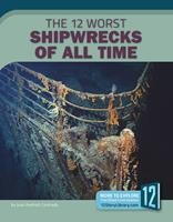 The 12 Worst Shipwrecks of All Time 163235540X Book Cover