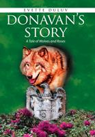 Donavan's Story: A Tale of Wolves and Roses 1664182969 Book Cover