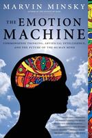 The Emotion Machine: Commonsense Thinking, Artificial Intelligence, and the Future of the Human Mind 0743276639 Book Cover