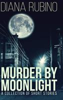 Murder By Moonlight: Large Print Hardcover Edition null Book Cover