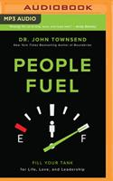 People Fuel: How Energy from Relationships Transforms Life, Love, and Leadership 0310346592 Book Cover