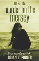 All Saints: Murder on the Mersey 1530037379 Book Cover