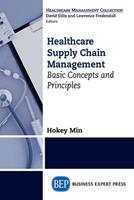 Healthcare Supply Chain Management: Basic Concepts and Principles 1606498940 Book Cover