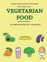 Coloring Book for 2 Year Olds (Vegetarian Food) 0244561907 Book Cover