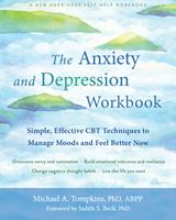The Anxiety and Depression Workbook: Simple, Effective CBT Techniques to Manage Moods and Feel Better Now 1684036143 Book Cover