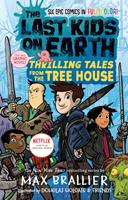 The Last Kids on Earth: Thrilling Tales from the Tree House 0593350065 Book Cover