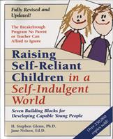 Raising Self-Reliant Children in a Self-Indulgent World: Seven Building Blocks for Developing Capable Young People 0761511288 Book Cover