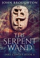 The Serpent Wand: Premium Hardcover Edition 1034215825 Book Cover