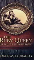 The Ruby Queen (The Soiled Dove Sagas Book 1) 103407587X Book Cover