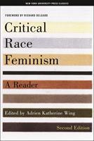 Critical Race Feminism: A Reader (Critical America Series) 0814793940 Book Cover