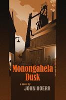 Monongahela Dusk: A Novel 1932870318 Book Cover