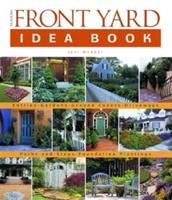 Taunton's Front Yard Idea Book: How to Create a Welcoming Entry and Expand Your Outdoor Living Space (Idea Books) 156158519X Book Cover