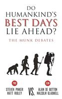 Do Humankind's Best Days Lie Ahead?: The Munk Debates 1487001681 Book Cover