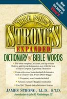 The New Strong's Expanded Dictionary Of Bible Words 0785247165 Book Cover