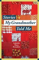 Stories My Grandmother Told Me: A multicultural journey from Harlem to Tohono O'dham 1947951424 Book Cover