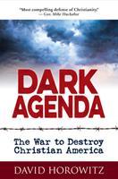 Dark Agenda: The War to Destroy Christian America 163006114X Book Cover