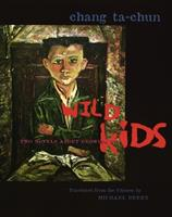 Wild Kids: Two Novels about Growing Up 0231120966 Book Cover
