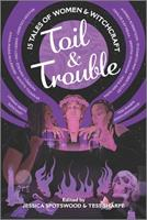 Toil & Trouble 1335424377 Book Cover