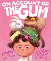 On Account of the Gum 1452181543 Book Cover