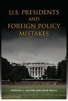 U.S. Presidents and Foreign Policy Mistakes 0804774994 Book Cover