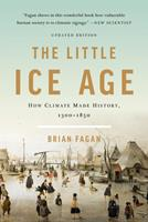 The Little Ice Age: How Climate Made History, 1300-1850 0465022723 Book Cover