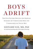 Boys Adrift: Five Factors Driving the Growing Epidemic of Unmotivated Boys and Underachieving Young Men 0465072097 Book Cover