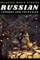 Selected Russian Legends and Folktales (Illustrated) 1728735505 Book Cover