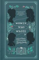 Women Who Wrote: Stories and Poems from Audacious Literary Mavens 0785235876 Book Cover