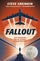 Fallout: Spies, Superbombs, and the Ultimate Cold War Showdown 1250149010 Book Cover
