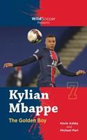 Kylian Mbappe the Golden Boy (Soccer Stars Series) 1938591828 Book Cover
