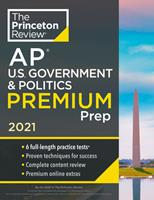 Princeton Review AP U.S. Government & Politics Premium Prep, 2021: 5 Practice Tests + Complete Content Review + Strategies & Techniques